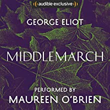Middlemarch Audiobook by George Eliot Narrated by Maureen O'Brien