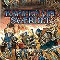 Kampen om svaerdet (Erik Menneskesøn 2) Audiobook by Lars-Henrik Olsen Narrated by Martin Johannes Møller