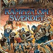 Kampen om svaerdet (Erik Menneskesøn 2) | Lars-Henrik Olsen