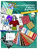 img - for Rendering Fashion, Fabric and Prints with Adobe Illustrator by M. Kathleen Colussy (2006-09-25) book / textbook / text book