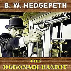 The Debonair Bandit