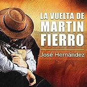 La Vuelta de Martin Fierro [The Return of Martin Fierro]   José Hernández