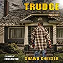 Trudge: Surviving the Zombie Apocalypse, Book 1 Audiobook by Shawn Chesser Narrated by Chris Patton