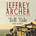 Tell Tale: Stories Audiobook by Jeffrey Archer Narrated by Robert Bathurst