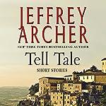 Tell Tale: Stories | Jeffrey Archer