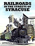 Railroads in the Streets of Syracuse, Paston, Jeff, 096353193X