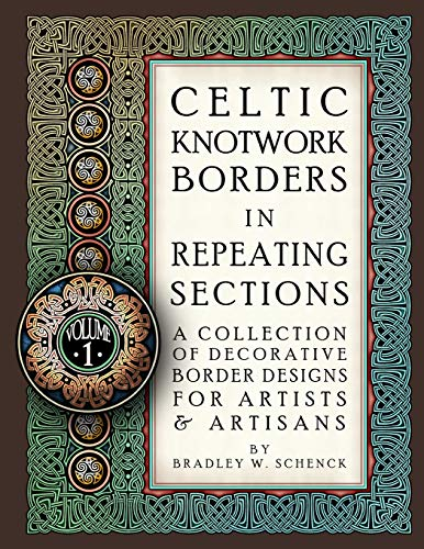 Celtic Knotwork Borders in Repeating Sections: A Collection of Decorative Border Designs for Artists amp Artisans