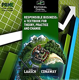 Responsible Business: A Textbook for Theory, Practice and Change (English Edition) de [Laasch, Oliver, Conaway, Roger]