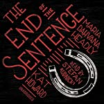 The End of the Sentence | Maria Dahvana Headley,Kat Howard