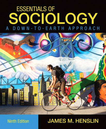 Essentials of Sociology, A Down-to-Earth Approach (9th Edition) (Sociology A Down To Earth Approach 9th Edition)
