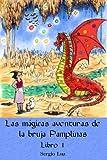 """""""Las mágicas aventuras de la bruja Pamplinas"""" es una serie de cuentos muy divertidos para niños y para adultos, ideal para leer en familia. Está escrito con la intención de regalar sonrisas y compartir un tiempo entrañable. Es un libro con va..."""