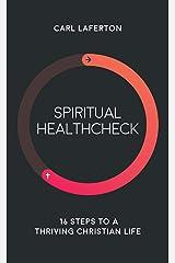Spiritual Healthcheck: 16 steps to a thriving Christian life Kindle Edition