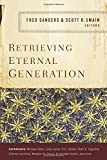 img - for Retrieving Eternal Generation book / textbook / text book
