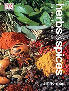 Herbs & Spices: The Cook's Reference book by Jill Norman