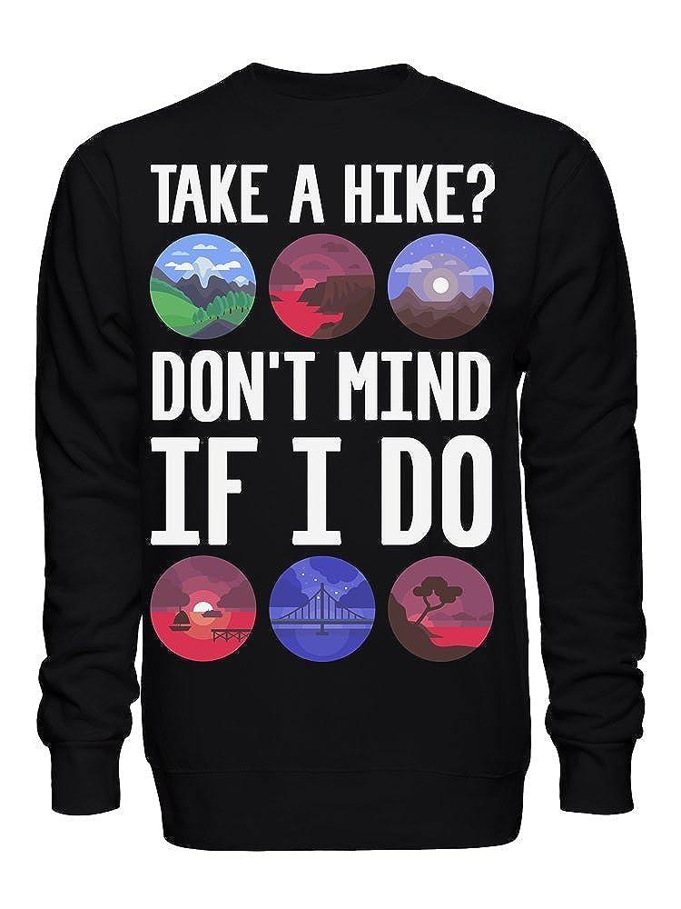 Mind If I Do Unisex Crew Neck Sweatshirt graphke Take A Hike
