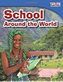 School Around the World (Time for Kids Nonfiction Readers: Level 3.1)