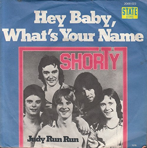 SHORTY: Hey Baby, What's Your Name (45 RPM 7