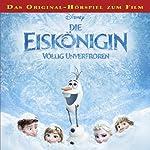 Die Eiskönigin - Völlig unverfroren: Das Original-Hörspiel zum Film | Gabriele Bingenheimer,Marian Szymczyk