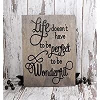 Life Doesn't Have to be Perfect to be Wonderful, Home Decor, Wood Sign, Gift, Mothers Day Gift, Wall Hanging