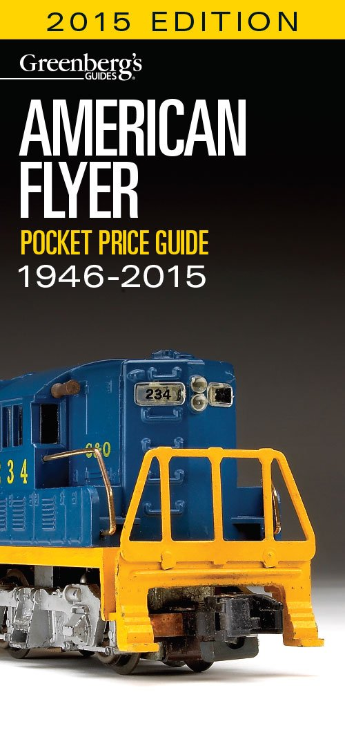 American Flyer Pocket Price Guide 1946-2015 (Greenberg\'s Guides ...