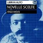 Italo Svevo. Novelle scelte. Biografia dell'autore - L'assassinio di Via Belpoggio, La madre, La tribù, Una lotta   Italo Svevo