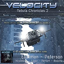 Velocity: Nebula Chronicles, Book 2 Audiobook by Brock Eastman, Elissa Peterson, J. L. Ender, Ann Hirshberg, Rebecca Pettett, Janine Rosche Narrated by LC Kane