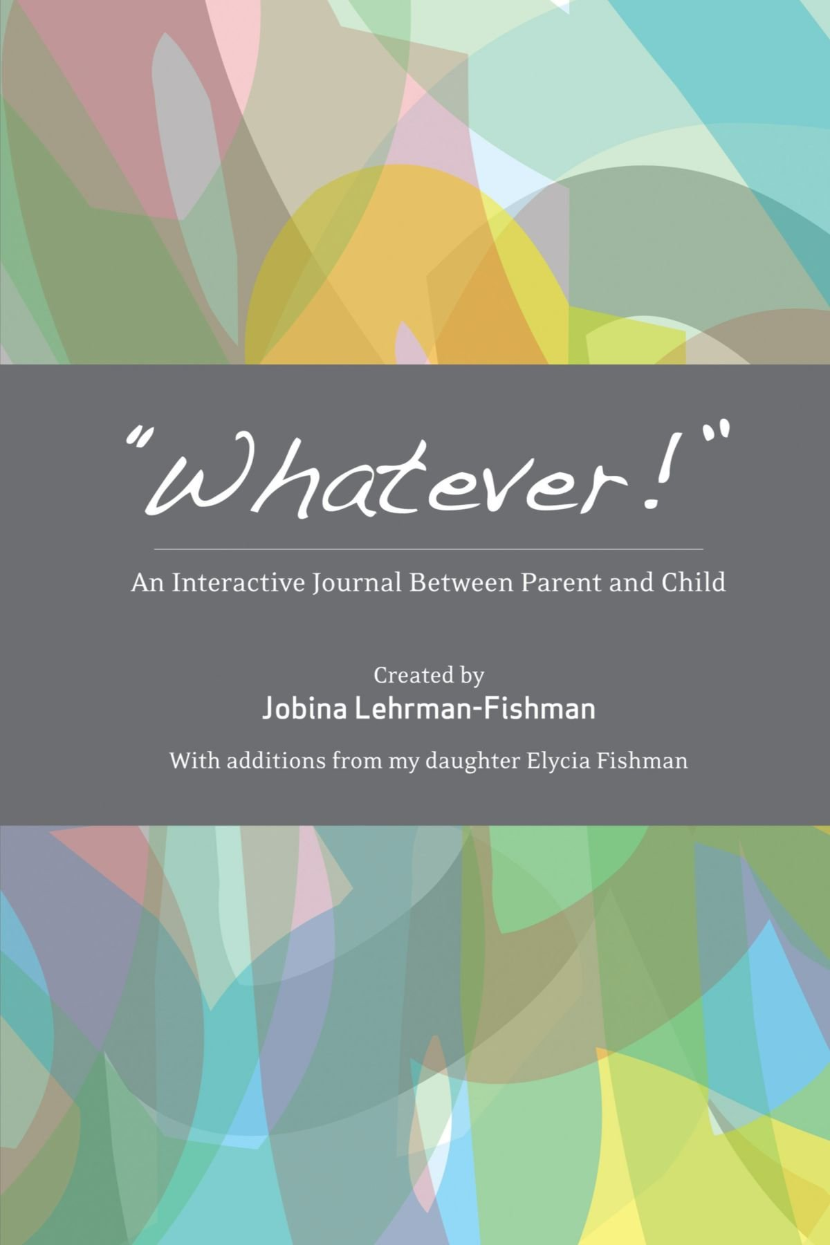 Download Whatever!: An Interactive Journal Between Parent and Child pdf epub