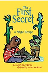 The First Secret: a magic recipe Kindle Edition