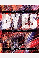 Dyes: From Sea Snails to Synthetics (Material World (Twenty First Century Books)) by Ruth G. Kassinger (2003-03-06) Unknown Binding