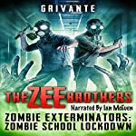 The Zee Brothers: Zombie School Lockdown: Zombie Exterminators, Book 2 | Grivante