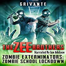 The Zee Brothers: Zombie School Lockdown: Zombie Exterminators, Book 2 Audiobook by Grivante Narrated by Ian McEuen
