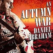 An Autumn War: Long Price Quartet Series, Book 3 | Daniel Abraham