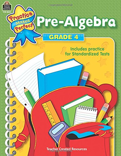 Pre-Algebra Grade 4 (Practice Makes Perfect (Teacher Created Materials))