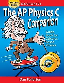 The AP Physics C Companion: Mechanics (full color edition) by [Fullerton, Dan]