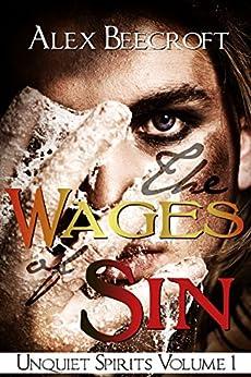 The Wages of Sin (Unquiet Spirits Book 1) by [Beecroft, Alex]