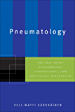 Pneumatology: The Holy Spirit in Ecumenical, International, and Contextual Perspective