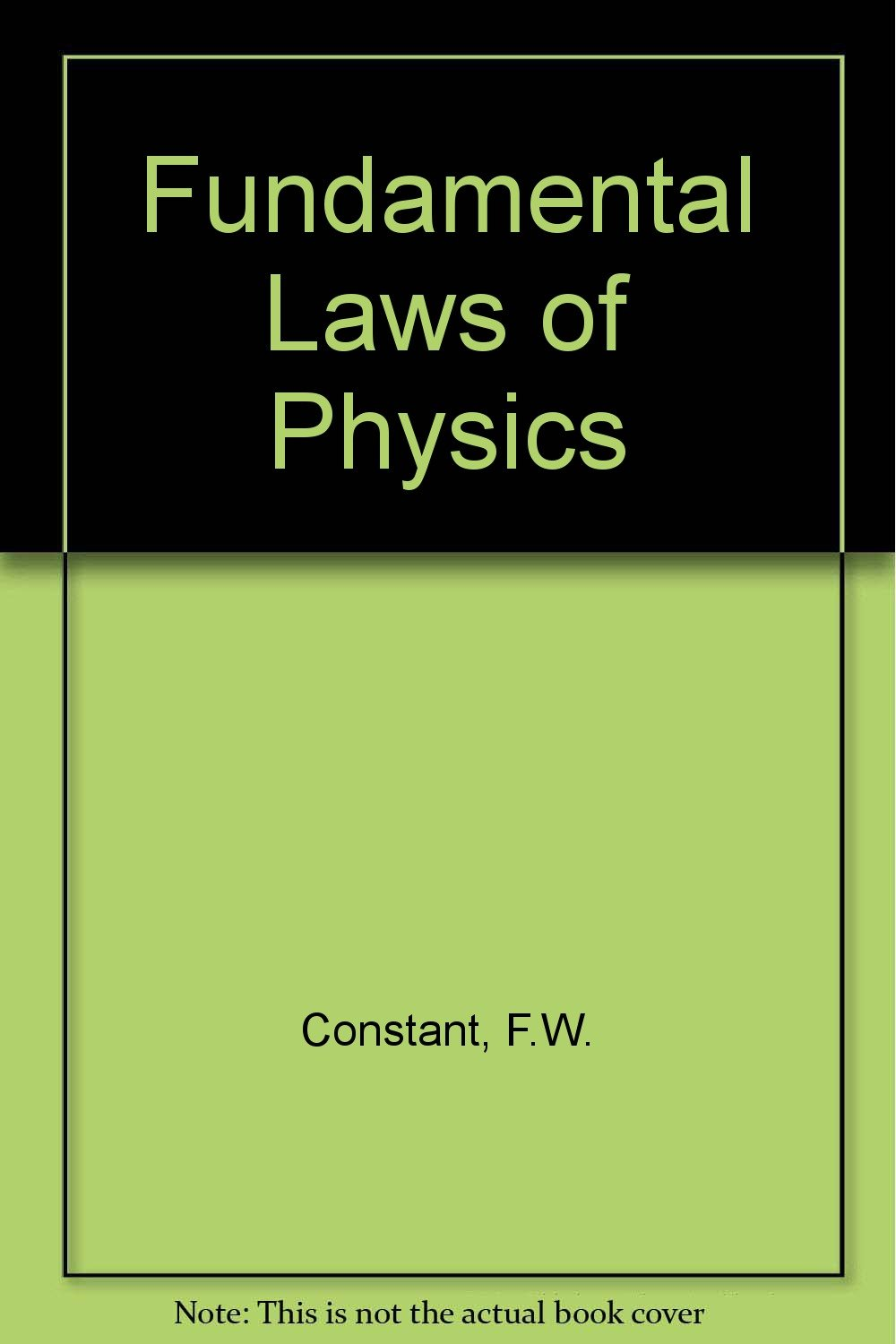 Fundamental Laws of Physics: F W  Constant: 9780201011609