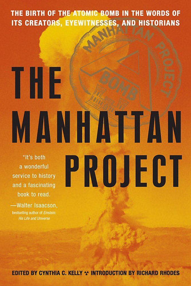 Download Manhattan Project: The Birth of the Atomic Bomb in the Words of Its Creators, Eyewitnesses, and Historians ebook