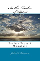 In the Realm of Spirit: Psalms From A Mountain Paperback