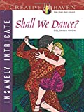 Creative Haven Insanely Intricate Shall We Dance? Coloring Book (Adult Coloring) by Phill Evans (2016-07-20)