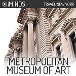 Metropolitan Museum of Art: Travel New York |  iMinds