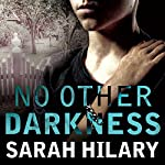 No Other Darkness: Detective Inspector Marnie Rome Series #2 | Sarah Hilary