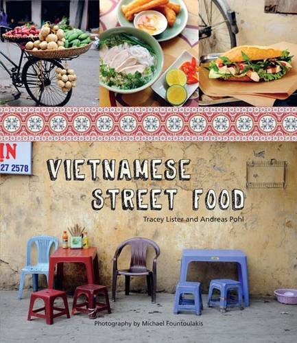 Vietnamese Street Food by Tracey Lister, Andreas Pohl