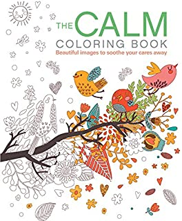 The Calm Coloring Book Beautiful Images To Soothe Your Cares Away Chartwell Books