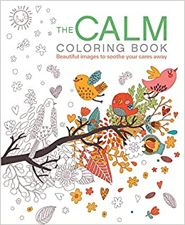 The Calm Coloring Book Beautiful Images To Soothe Your Cares Away Chartwell Books Patience Coster 9780785832881 Amazon