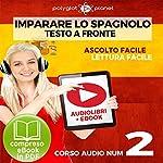 Imparare lo Spagnolo - Lettura Facile - Ascolto Facile - Testo a Fronte Spagnolo Corso Audio, No. 2 [Learn Spanish - Easy Reading - Easy Listening - Parallel Text Audio Course, No. 2]    Polyglot Planet