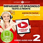 Imparare lo Spagnolo - Lettura Facile - Ascolto Facile - Testo a Fronte Spagnolo Corso Audio, No. 2 [Learn Spanish - Easy Reading - Easy Listening - Parallel Text Audio Course, No. 2] |  Polyglot Planet