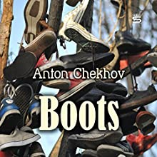 Boots Audiobook by Anton Chekhov Narrated by Max Bollinger