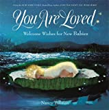 #2: You Are Loved: Welcome Wishes for New Babies