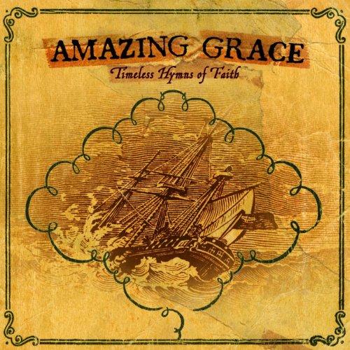 Amazing Grace: Timeless Hymns ...